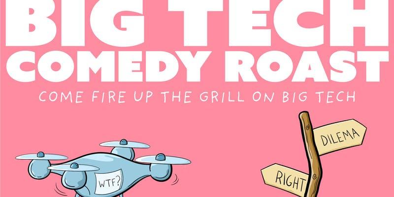 Big Tech Comedy Roast